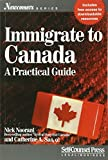 Immigrate to Canada: A Practical Guide (Newcomers)