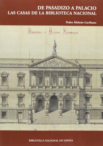 De pasadizo a palacio. Las casas de la Biblioteca Nacional