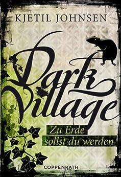 Dark Village - Band 5: Zu Erde sollst Du werden von [Johnson, Kjetil]