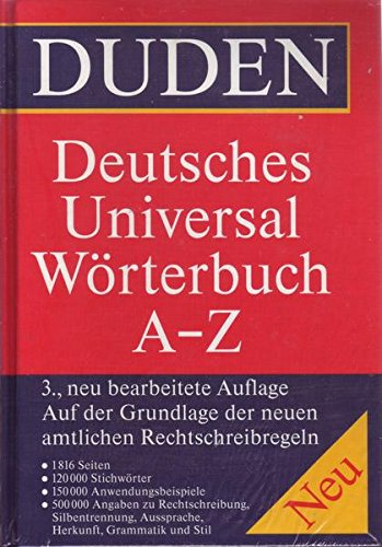 DUDEN Deutsches Universal Wörterbuch A-Z 3., neu bearbeitete Auflage Auf der Grundlage der neuen amtlichen Rechtschreibregeln