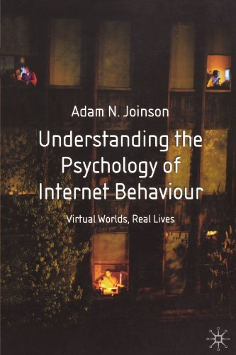 understanding-the-psychology-of-internet-behaviour-virtual-worlds-real-lives-by-adam-n-joinson-2003-