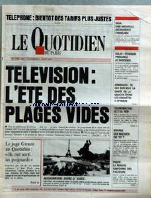QUOTIDIEN DE PARIS (LE) [No 2398] du 07/08/1987 - TELEPHONE - LES TARIFS - TELE - L'ETE DES PLAGES VIDES - SIDA - DECOUVERTE FRANCAISE - GOLFE - TEHERAN PROLONGE LE SUSPENSE - TAUROMACHIE - LA PUB - BOURSE - LE JUGE GIRESSE - LE JUFE FLOCH. par Collectif