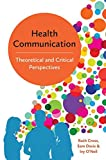 #4: Health Communication: Theoretical and Critical Perspectives
