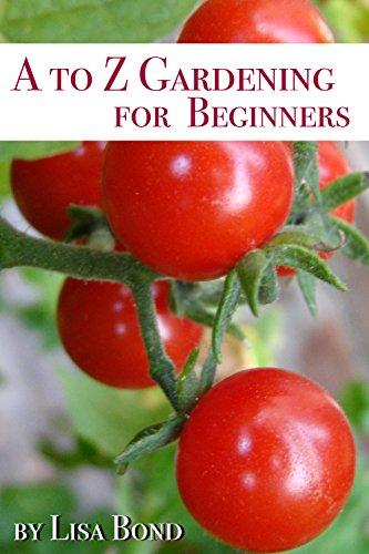 A to Z Gardening for Beginners (English Edition) por Lisa Bond