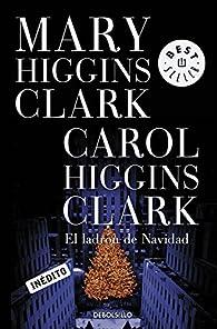 El ladrón de la Navidad par  Mary Higgins Clark