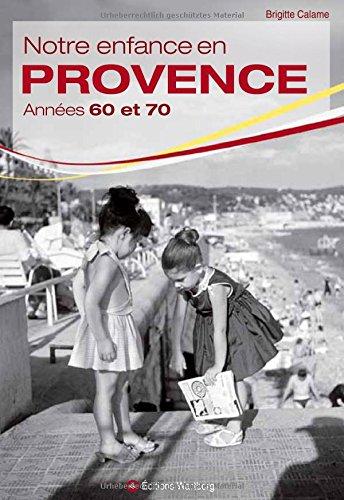 Notre enfance en Provence : Années 60 et 70