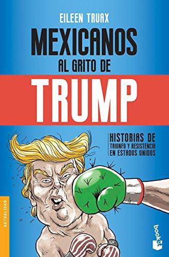 Mexicanos al grito de Trump por Eileen Truax
