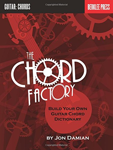 The Chord Factory: Build Your Own Guitar Chord Dictionary