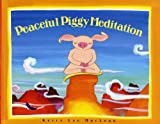 Peaceful Piggy Meditation (Albert Whitman Prairie Books) by Kerry Lee Maclean (2004-01-01)