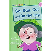 Go, Nan, Go! and On a Log (Early Reader) (Early Readers)
