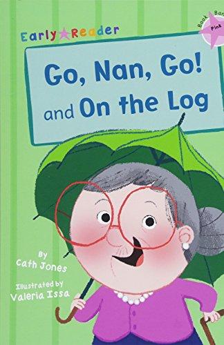 Go, Nan, go! and On the log