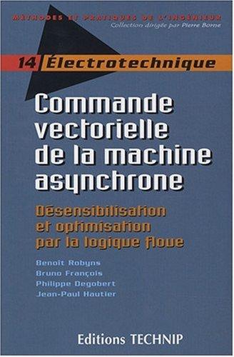 Commande Vectorielle de la Machine Asynchrone par Benoit Robyns