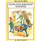 Sigmund's Birthday Surprise (Tales from Fern Hollow) by John Patience (1997-08-01)