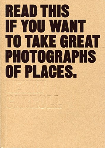 Read This if You Want to Take Great Photographs of Places