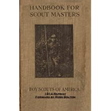 Handbook For Scout Masters 1914 Reprint by Ross Bolton (2008-03-14)