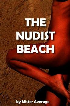 The Nudist Beach (English Edition) par [Average, Mister]
