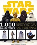 Star Wars: 1000 Collectibles: Memorabilia and Stories from a Galaxy Far, Far Away