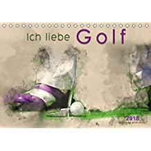 Ich liebe Golf (Tischkalender 2018 DIN A5 quer): Golf, einfach mal wieder einlochen, beeindruckende Bilder in Wasserfarben-Technik. (Monatskalender, 14 Seiten ) (CALVENDO Sport)