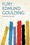 Fury: Edmund Goulding