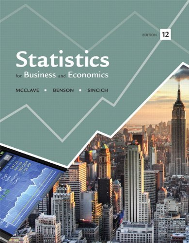 Statistics for Business and Economics (12th Edition) by McClave, James T., Benson, P. George, Sincich, Terry (2012) Hardcover