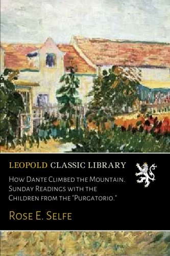How Dante Climbed the Mountain. Sunday Readings with the Children from the
