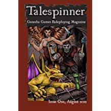 Talespinner: The Ganesha Games Roleplaying Magazine: Volume 1