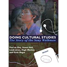 Doing Cultural Studies: The Story of the Sony Walkman
