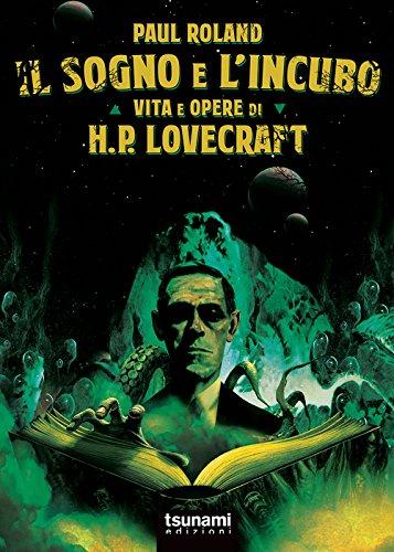 Il sogno e l'incubo. Vita e opere di H. P. Lovercraft (Roland Hp)