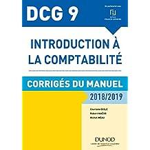 DCG 9 - Introduction à la comptabilité 2018/2019: Corrigés du manuel