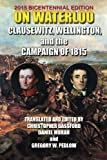 On Waterloo: Clausewitz, Wellington, and the Campaign of 1815 by Carl von Clausewitz (2010-05-26) - Carl von Clausewitz;Arthur Wellesley 1st Duke of Wellington