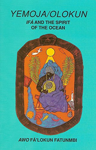 Yemoja/Olokun: IFA and the Spirit of the Ocean por Awo Fa Lokun Fatunmbi