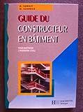 Guide du constructeur en bâtiment : Pour maîtriser l'ingénierie civile...