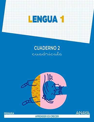 Lengua 1. Cuaderno 2. Cuadrícula. (Aprender es crecer Aprender es crecer - Con buen ritmo) - 9788467845341 por Anaya Educación
