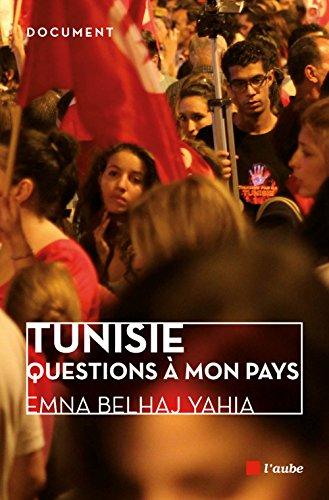Tunisie - Questions à mon pays
