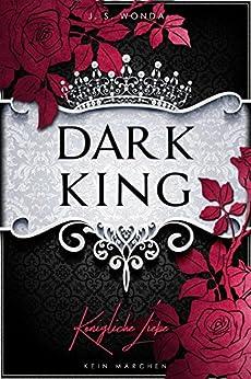 DARK KING: Königliche Liebe (Letzter Band) (DARK PRINCE 7)