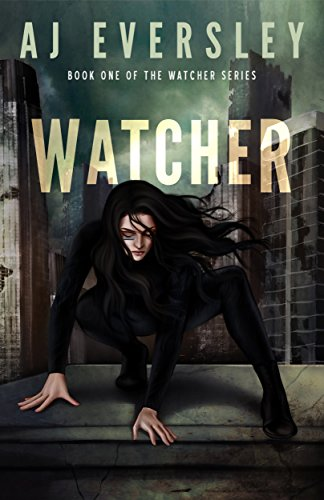 Watcher (The Watcher Series Book 1) by AJ Eversley