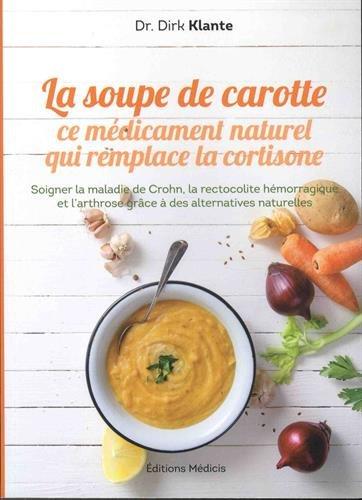 La soupe de carotte : Ce médicament naturel qui remplace la cortisone
