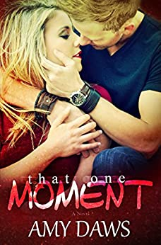 That One Moment (London Lovers Series Book 5) (English Edition) di [Daws, Amy]