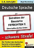 Deutsche Sprache - schwere Strafe!: Die Tücken der deutschen Sprache schonungslos aufgedeckt und beseitigt!
