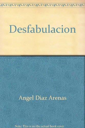 Desfabulación: Literatur- und sprachwissenschaftliche Prämissen der textuellen Kommunikation: Hispanistik und Semiotik (Hispanistik in Schule und Hochschule)