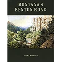 Montana's Benton Road by Leland J. Hanchett Jr. (2008-01-09)