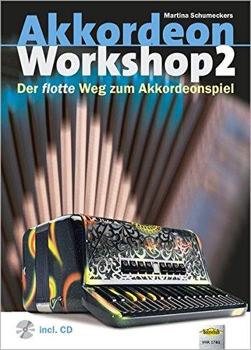 Akkordeon Workshop Band 2: Der flotte Weg zum Akkordeonspiel, mit CD