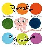 Pomelo et les couleurs   Badescu, Ramona (1980-....). Auteur