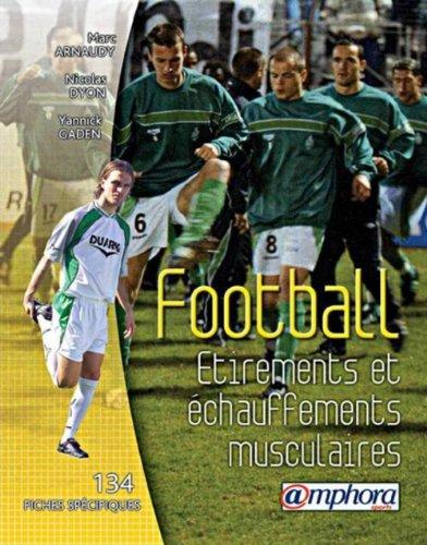 Football : Étirements et Échauffements musculaires - 134 fiches spécifiques et illustrées