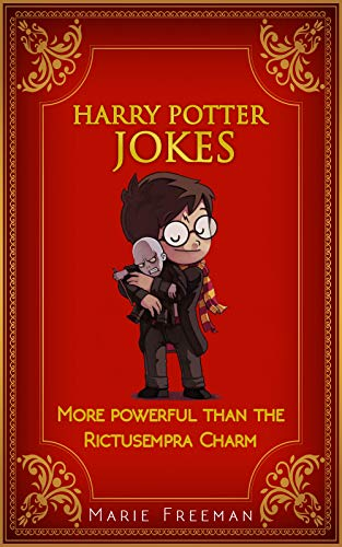 Harry Potter Jokes: More Powerful Than The Rictusempra Charm (English Edition)