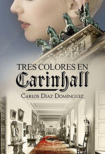 Tres colores en Carinhall por Carlos Díaz Domínguez