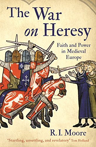 The war on heresy faith and power in medieval europe ebook r i the war on heresy faith and power in medieval europe by moore r i fandeluxe Gallery
