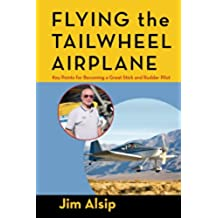 Flying the Tail Wheel Airplane