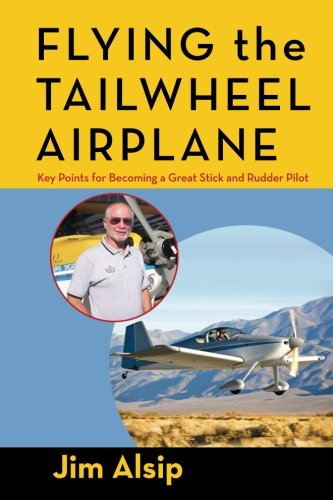 Flying the Tail Wheel Airplane por Jim Alsip