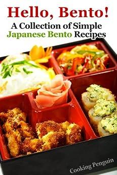 Hello, Bento!- A Collection of Simple Japanese Bento Recipes (English Edition) par [Cooking Penguin]